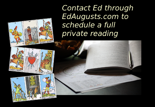 Contact Ed Augusts for private full reading